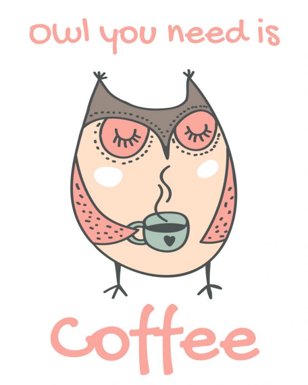 Free Owl Printable Owl You Need is Coffee Owl, Coffee