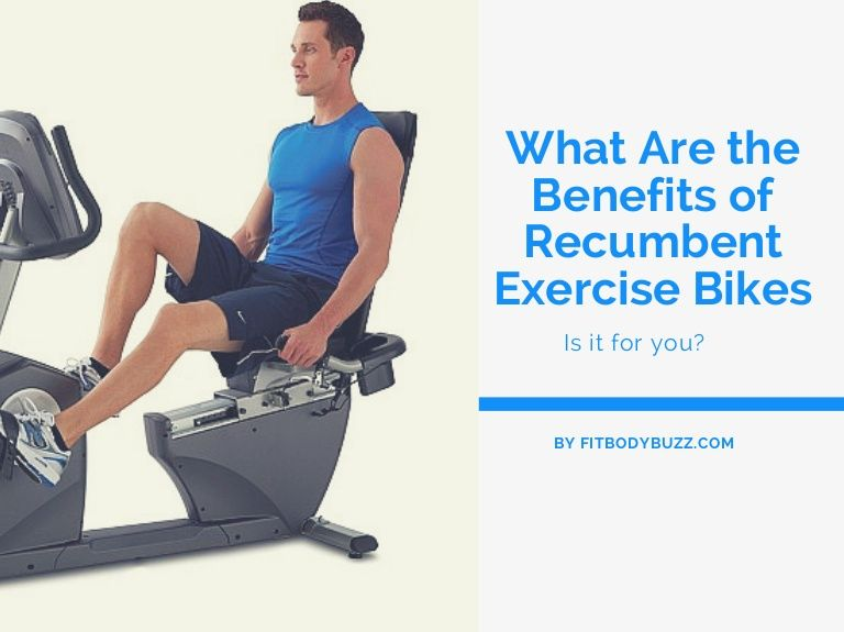 What Are The Benefits Of Recumbent Exercise Bikes Biking Workout Exercise Bikes Recumbent Bike Workout