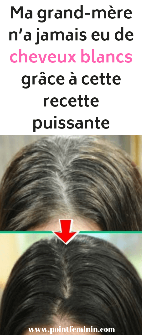 Cheveux gris remede grand mere