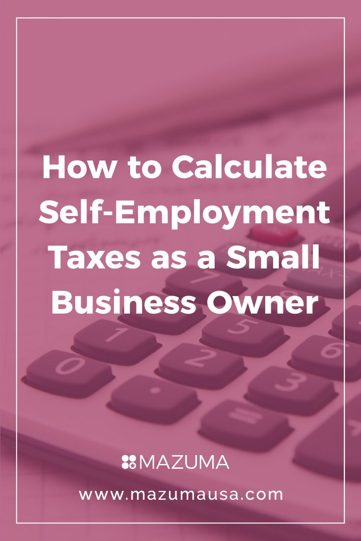 How to Calculate Self-Employment Taxes as a Small Business ...