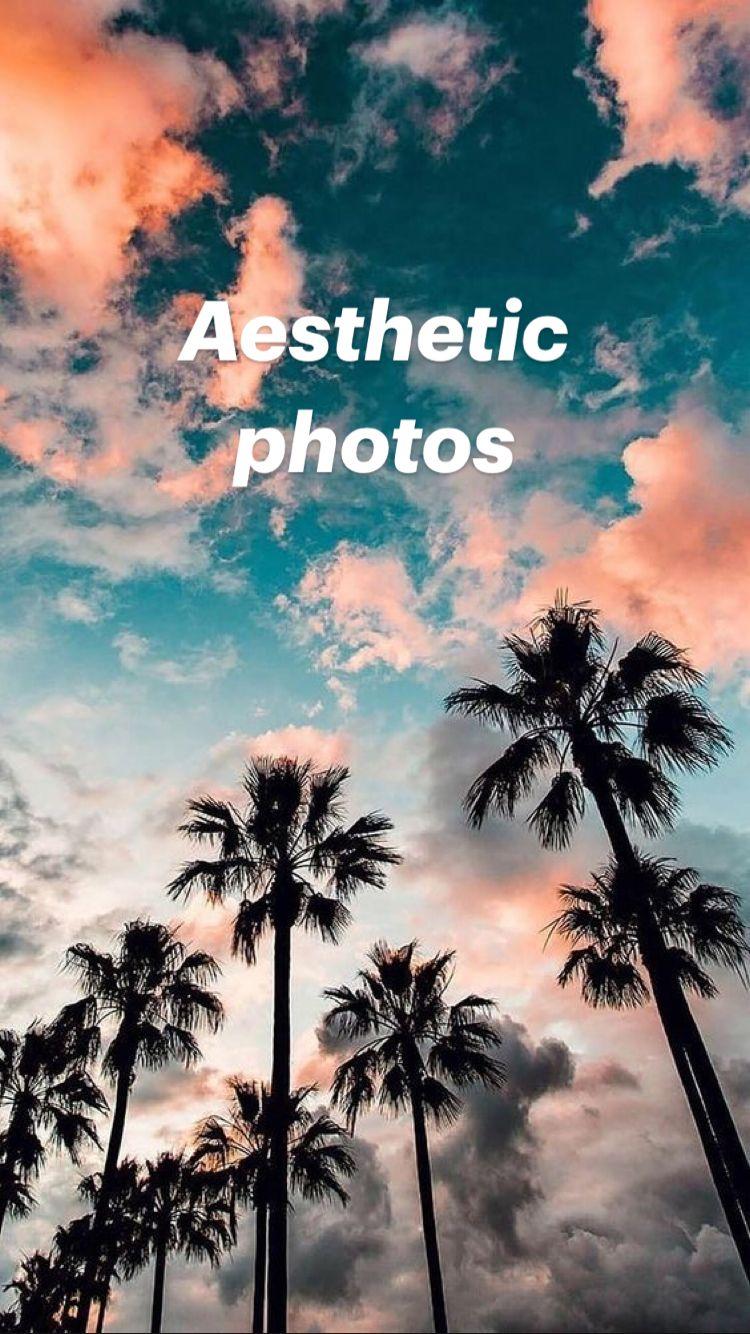 Aesthetic photos