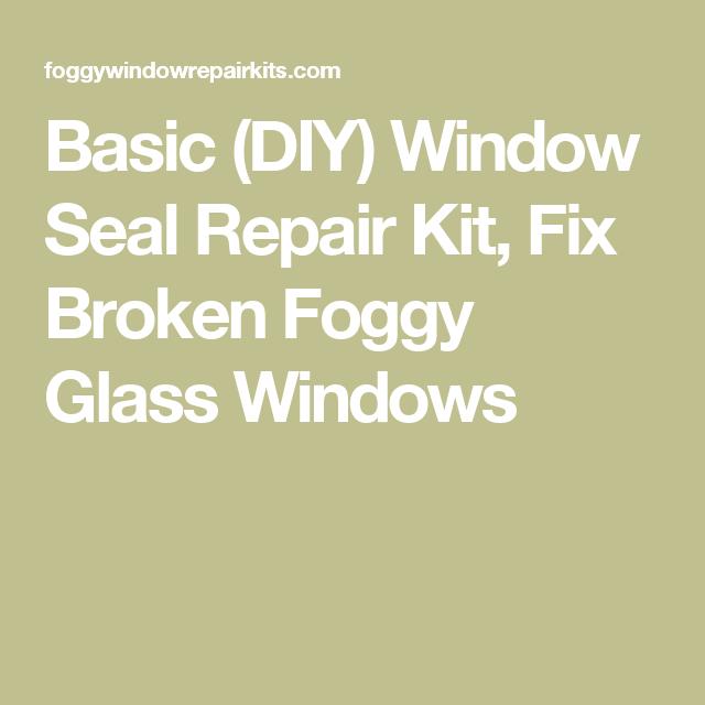 Basic Diy Window Seal Repair Kit Fix Broken Foggy Glass Windows Window Seal Diy Window Window Repair