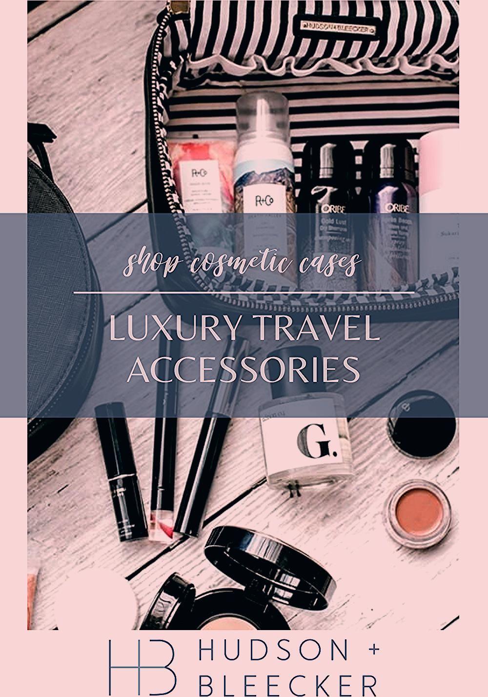 Photo of travel makeup bag | luxury travel | Hudson+Bleecker