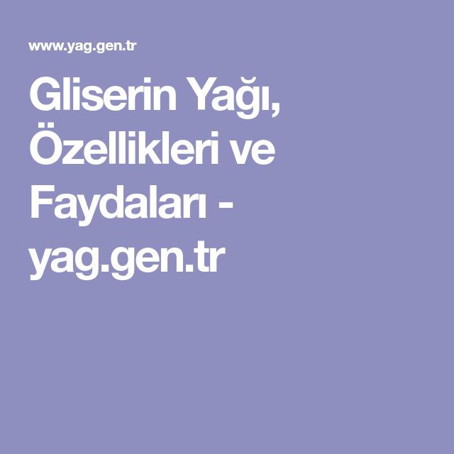 Gliserin Yağı özellikleri Ve Faydaları Yaggentr Dogal