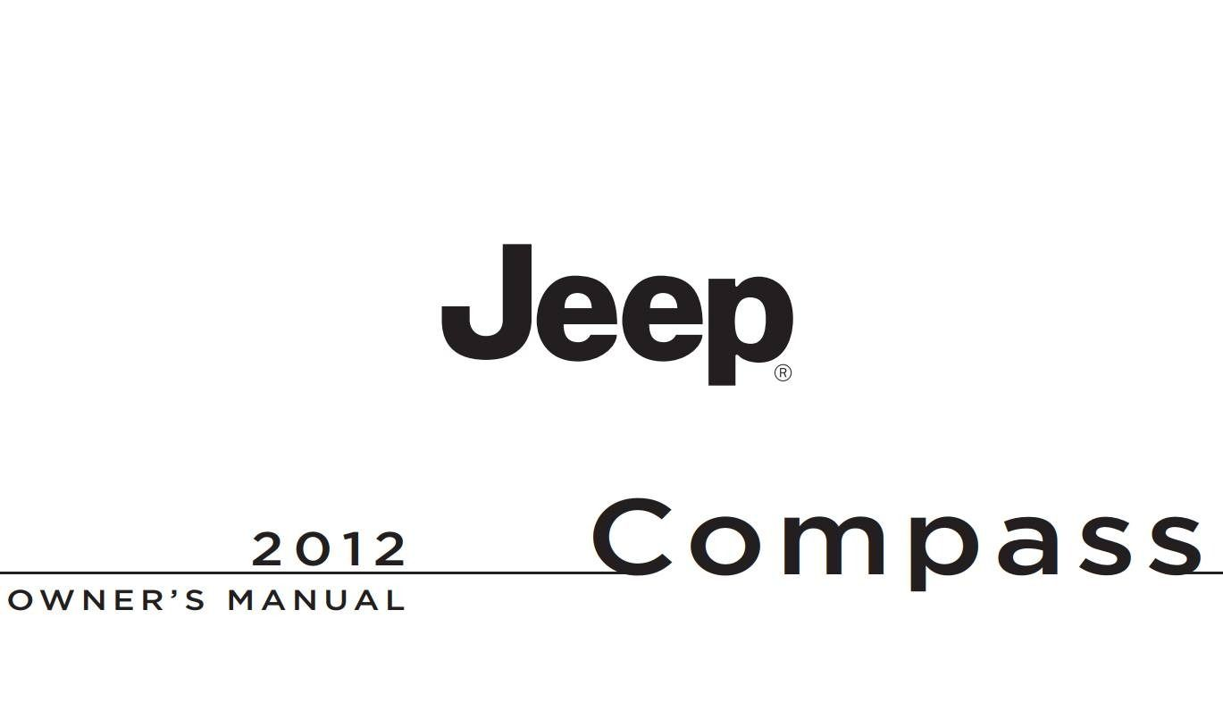 Jeep Compass 2012 Owner S Manual Has Been Published On Procarmanuals Com Https Procarmanuals Com Jeep Compass 2 Jeep Compass 2012 Jeep Compass Owners Manuals