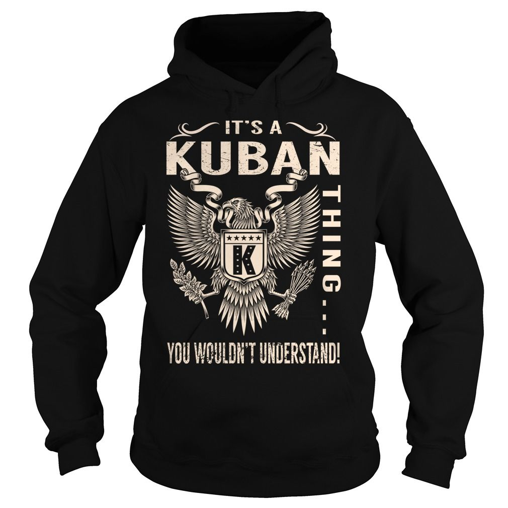 [Best Tshirt name tags] Its a KUBAN Thing You Wouldnt Understand Last Name Surname T-Shirt Eagle Discount Codes Hoodies, Tee Shirts