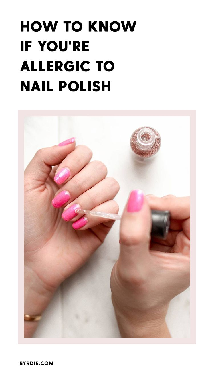 Turns Out You Can In Fact Be Allergic To Nail Polish Pretty Nail Polish Colors Nail Designs Glitter Nail Polish