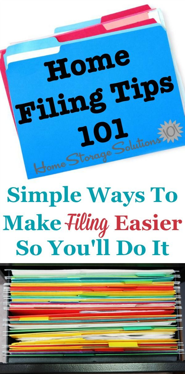 Home Filing Tips 101 Simple Ways To Make Filing Easier So