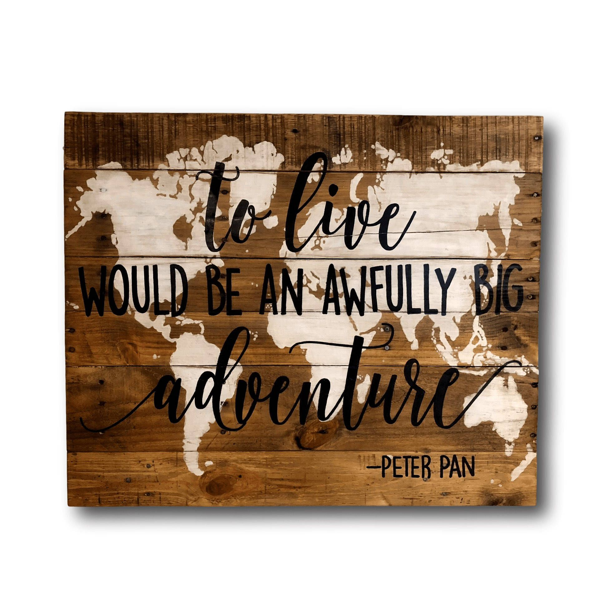 World map wall art to live would be an awfully big adventure world map wall art to live would be an awfully big adventure wall hanging gumiabroncs Image collections