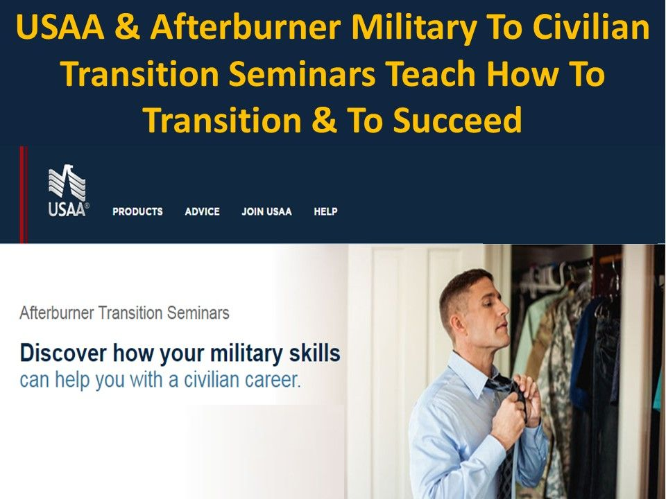 Look To Usaa Afterburner For Transition Seminars To Apply Military Skills To Your Civilian Career Sponsored Military Transition Seminar Investment Services