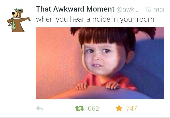 When I hear a noice in your room