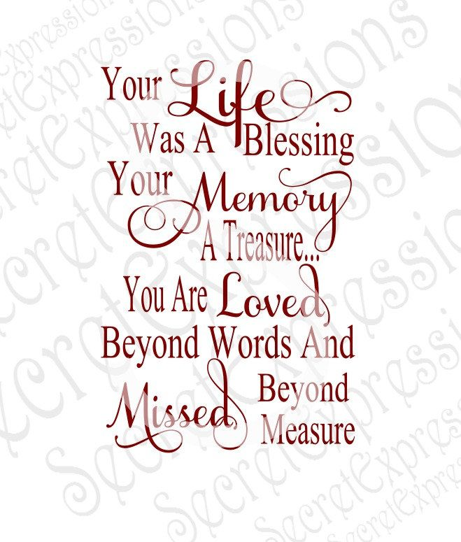 Your Life Was A Blessing Your Memory A Treasure Svg Sympathy Etsy Sympathy Quotes Grieving Quotes Heaven Quotes