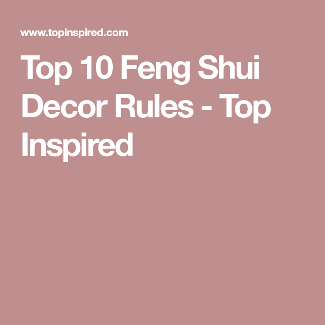 Top 10 Feng Shui Decor Rules - Top Inspired