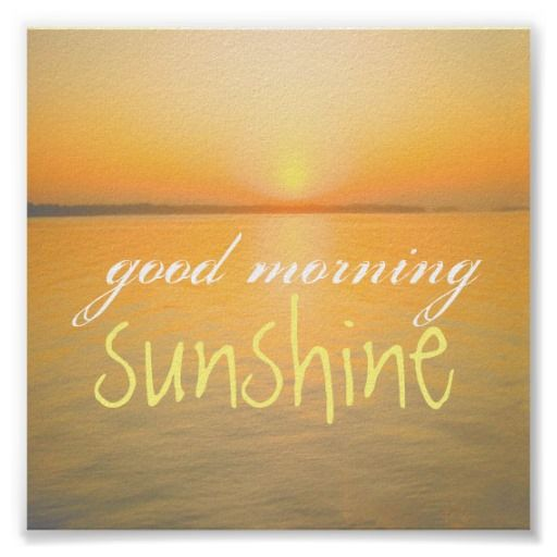 Poster Good Morning Sunshine Quote Ocean Sunrise Quotes And Text