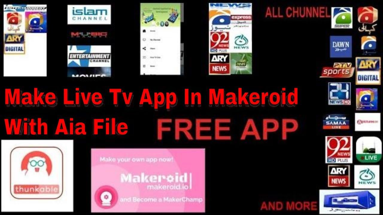 Live Tv App Free Aia File Make In Makeroid ,Thunkable