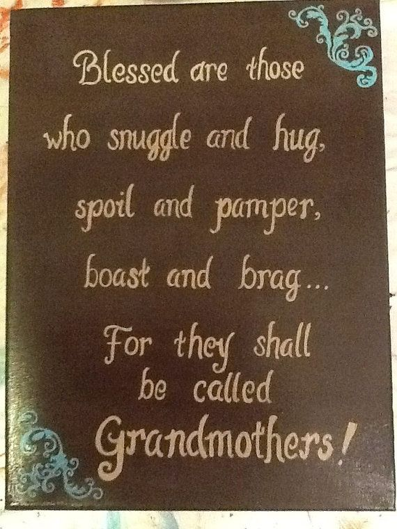 For grandmothers......