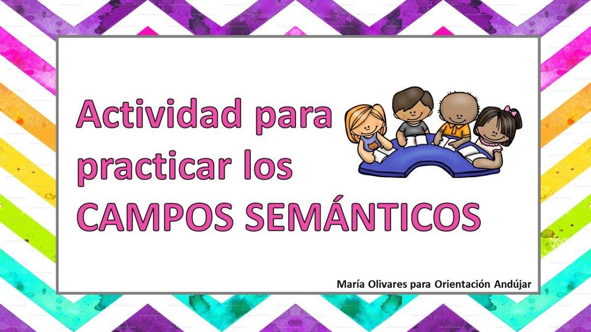 Actividades Para Practicar Los Campos Semanticos Orientacion