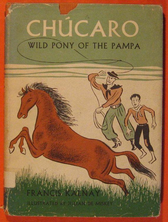 Chucaro  Wild Pony of the Pampa by Francis Kalnay  by Pistilbooks, $9.95