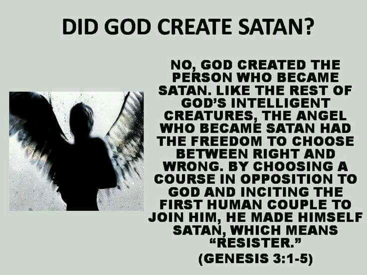 Did God Create Satan Genesis 31 5 God Neither Causes Or