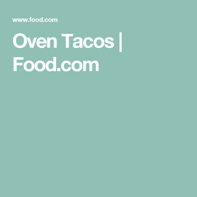 Oven Tacos