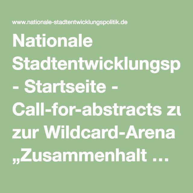 """Nationale Stadtentwicklungspolitik - Startseite - Call-for-abstracts zur Wildcard-Arena """"Zusammenhalt … anders denken!"""""""