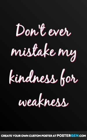 Kindness For Weakness Print Books Movies Quotes Pinterest