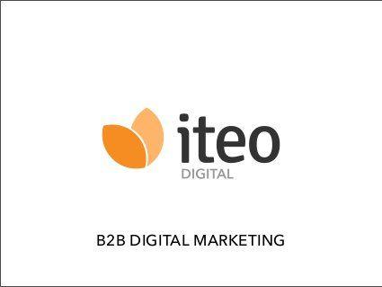 Lansering av Iteo Digital - B2B Digital Marketing by Erik Eskedal, via Slideshare - Intensjon, mål og tiltak og hvordan måle