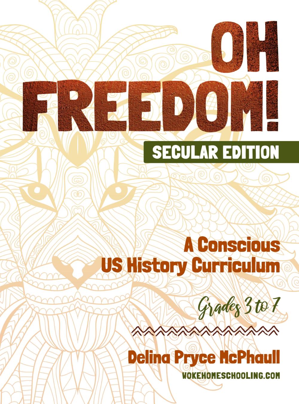 Oh Freedom Secular Edition Woke Homeschooling History Curriculum Secularism Homeschool