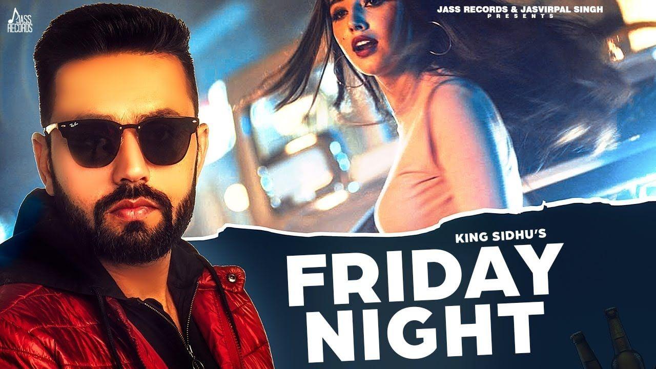 Friday Night Song Download Mp3 King Sidhu Friday Night Lyrics Songs Friday Night
