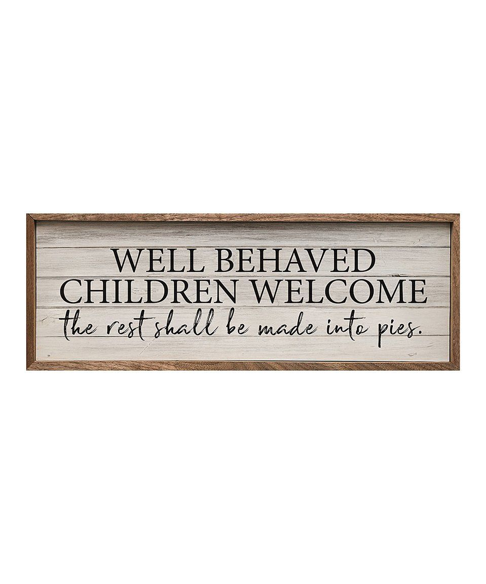 Take A Look At This Well Behaved Welcome Framed Wall Art Today Wall Signs Wall Signs Decor Sign Display