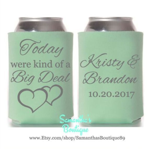 Custom Wedding Koozie Today Were Kind Of A Deal With Name And Date By