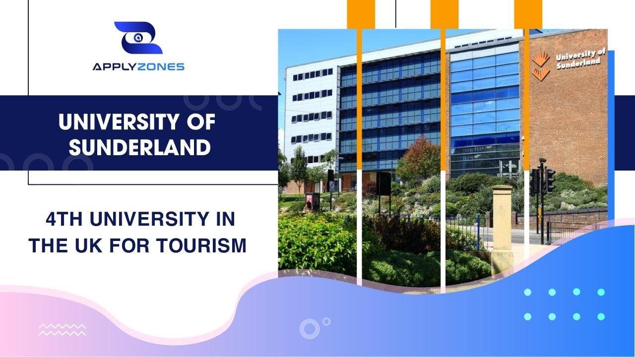 University Of Sunderland 4th University In The Uk For Tourism Uk Universities University Programs Public University