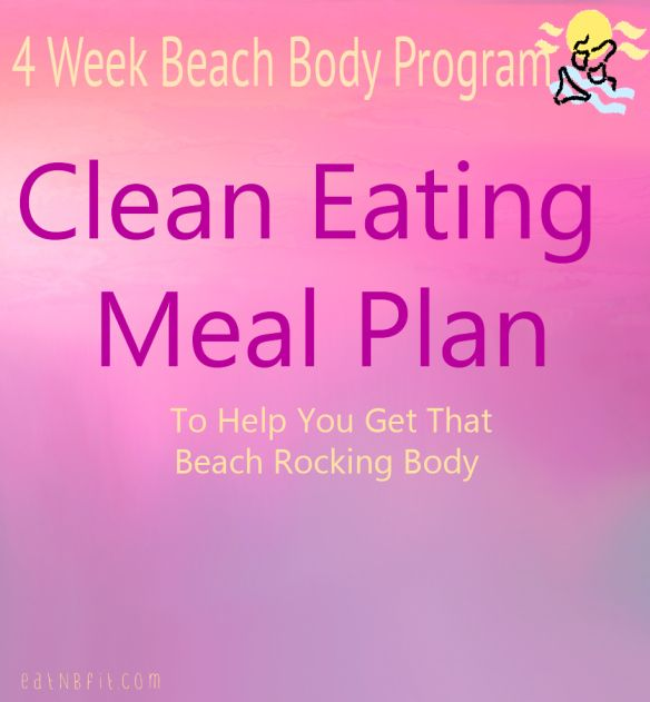4 week Beach Body Program clean Eating Plan
