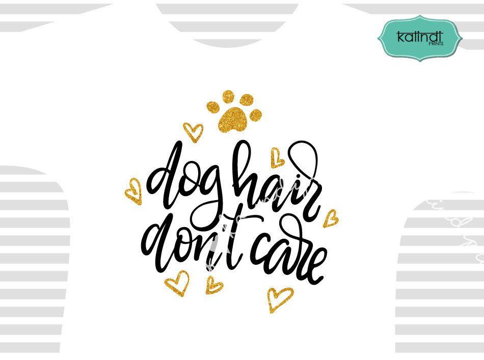 Download Dog hair don't care svg, Dog lover svg, hand-lettered, dog ...