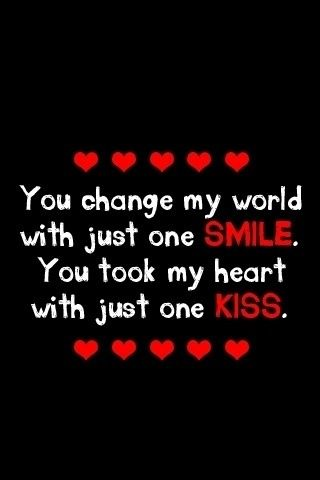 You Change Me One Smile Just One Kiss Cute Quotes Couples