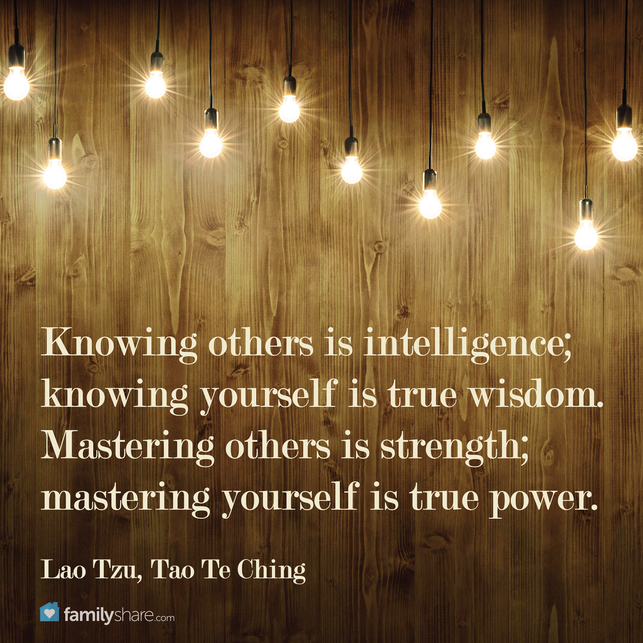 Knowing Others Is Intelligence Knowing Yourself Is True Wisdom Knowing Others Is Strength Mastering Yourself Is True Pow Tao Te Ching Wisdom Quotable Quotes