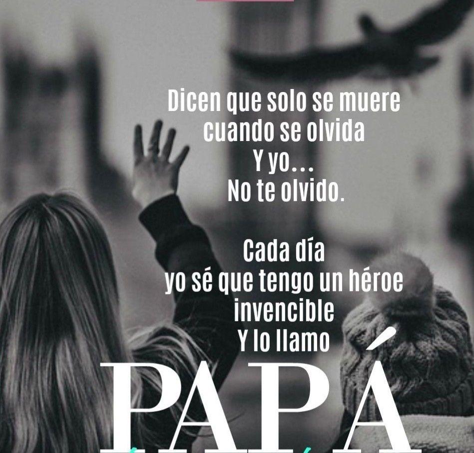 Mi Heroe Mi Protector Mi Angel Palabras Para Mi Papa
