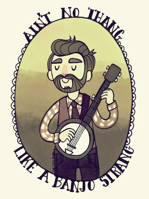 "girlmeetsbanjo: "" ain't no thang like a banjo strang. """