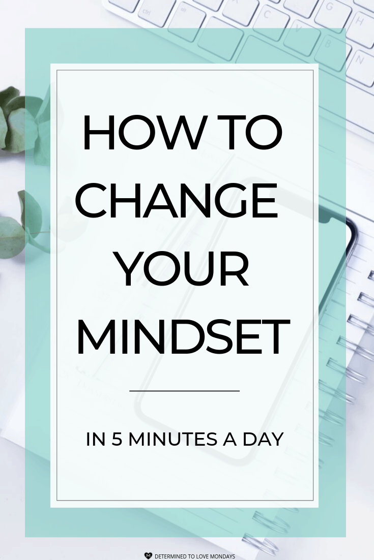 How To Change Your Mindset In 2020 Change Your Mindset Mindset You Changed