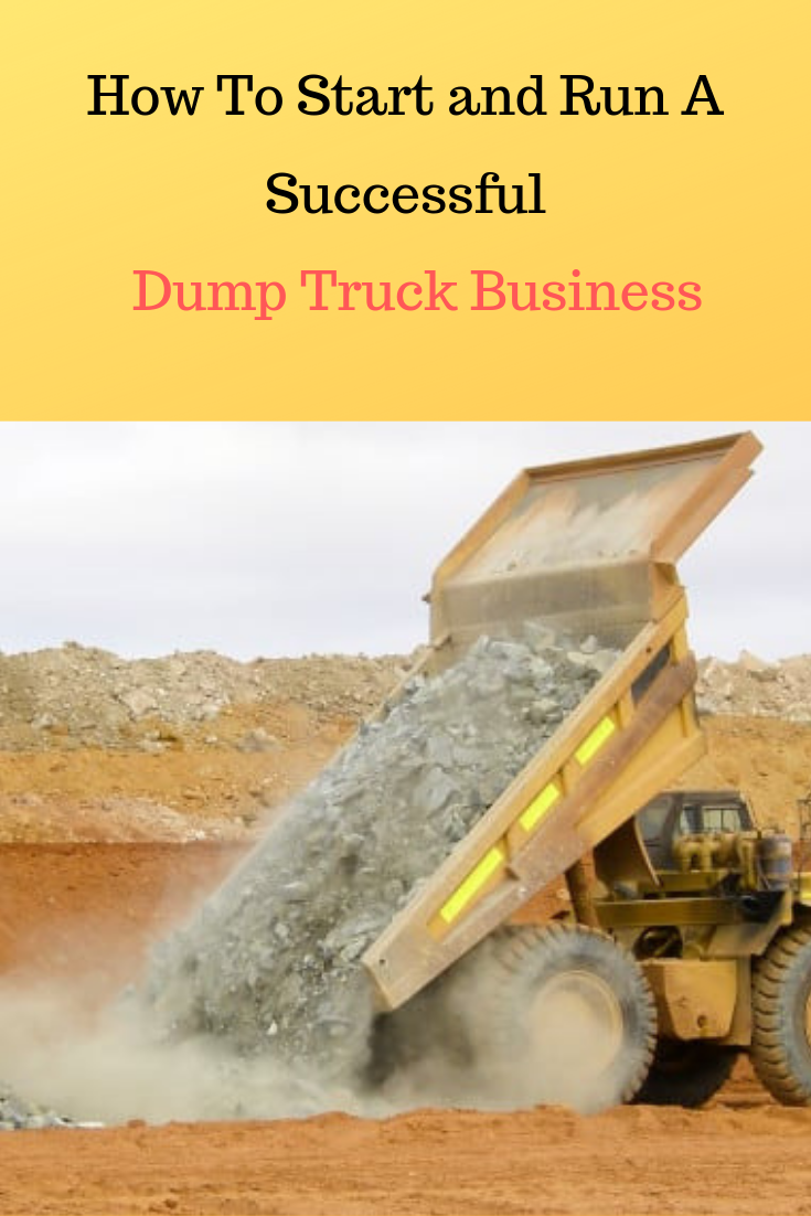 How To Start And Run A Successful Dump Truck Business Startup Business Plan Personal Financial Planning Dump Truck