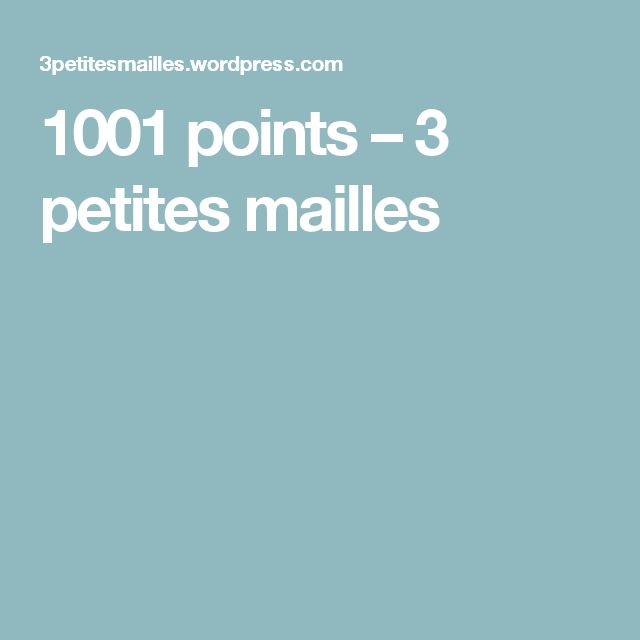 1001 points – 3 petites mailles