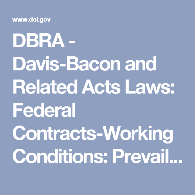 dbra davis bacon and related acts laws federal contracts working
