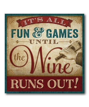 It's all fun and games until the Wine runs out.
