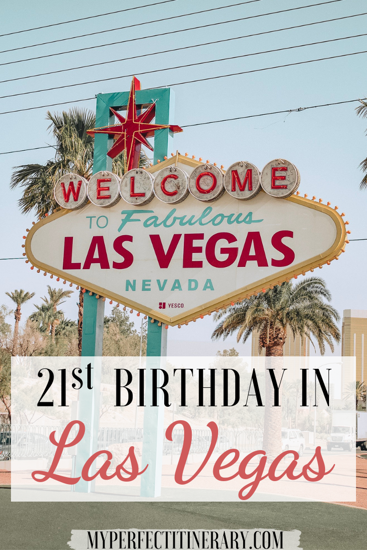 How To Spend Your 21st Birthday In Vegas A Local S Guide Birthday In Las Vegas 21st Birthday Vegas Trip