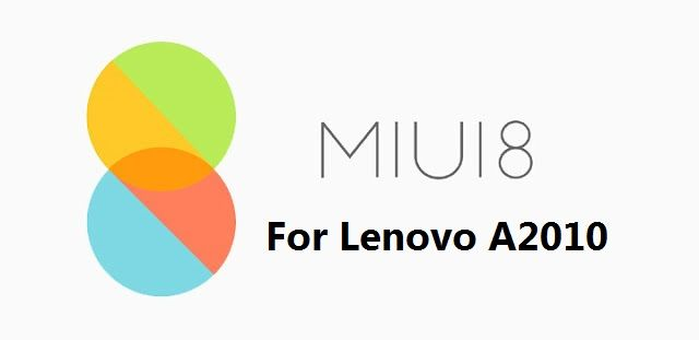 New] MIUI 8 Rom Port for Lenovo A2010 [Easy to Install