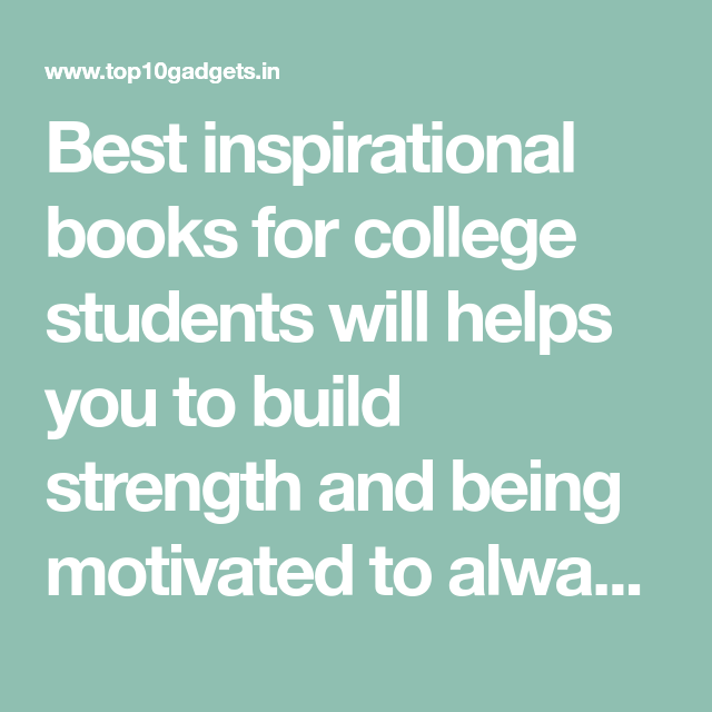 Best Inspirational Books For College Students In 2020 Books For College Students Best Inspirational Books Inspirational Books