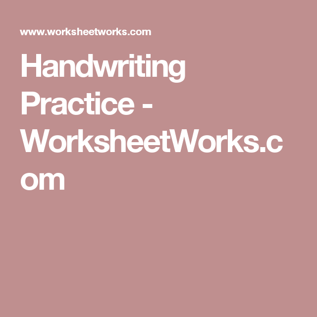 Handwriting Practice - WorksheetWorks.com