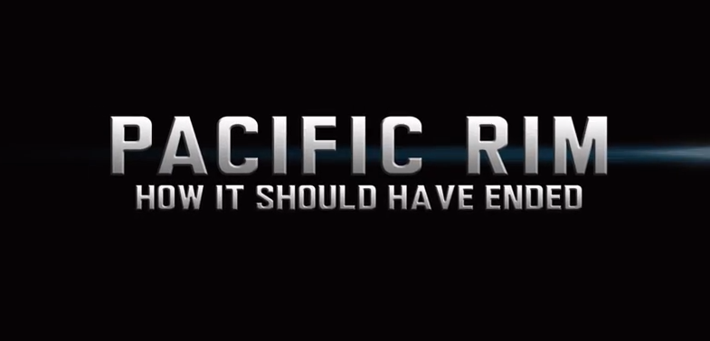 How It Should Have Ended: Pacific Rim