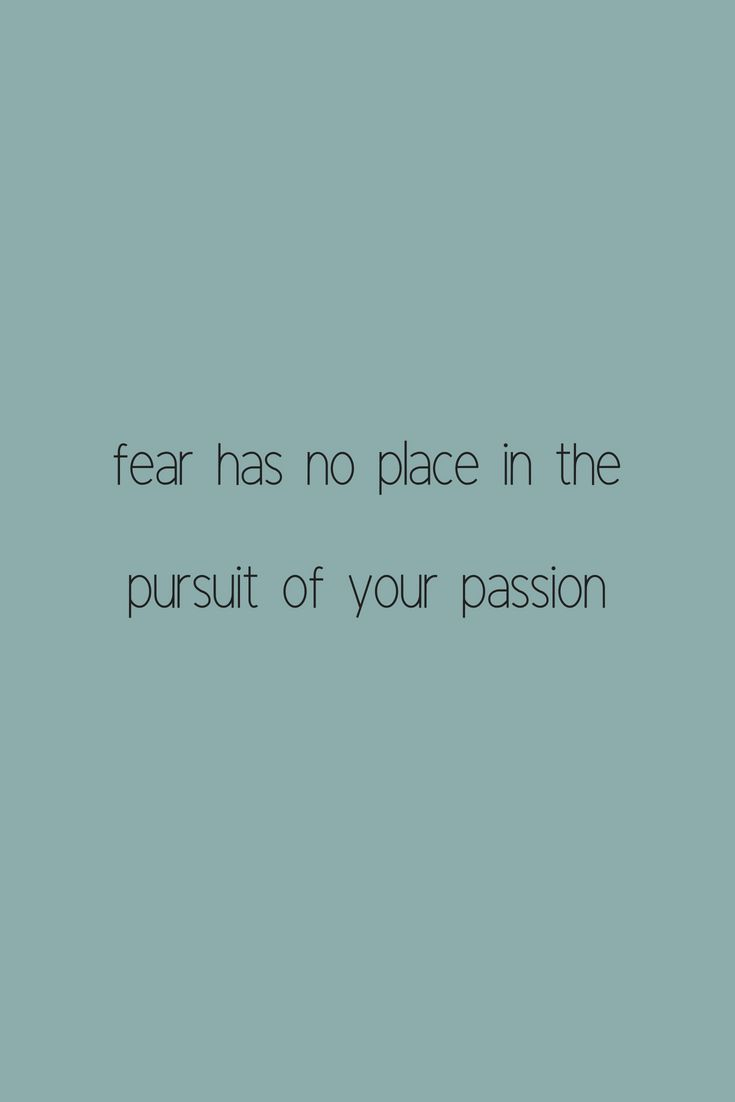 read how to forget fear and pursue your passion. #quotes #lifequotes #careertips #encouragement #passion #careerquotes