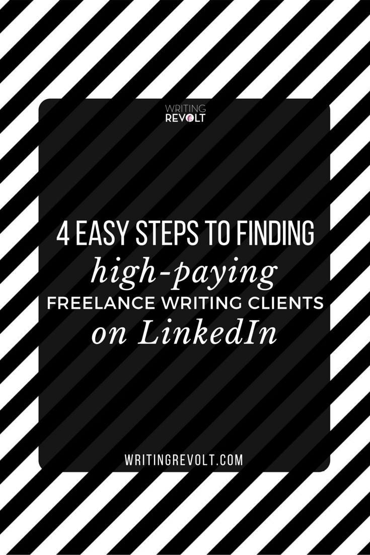 If you want to make money writing online, you need to learn how to use LinkedIn to your advantage. This guide for freelance writers will teach you an easy, 4-step method to help you find freelance writing clients so you can start bringing in the big bucks. :) Give it a read! https://www.writingrevolt.com/linkedin-for-freelance-writers/
